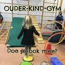Kom je naar de Ouder-Kind-Gym?